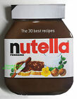 NUTELLA - The 30 Best Recipes Jar-Shaped Cookery Book