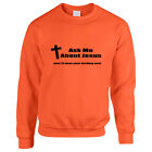 Ask Me About Jesus Womans Sweater Jumper Sweatshirt Offensive Rude Funny TS388