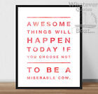 AWESOME THINGS WILL HAPPEN - Funny Quote Inspirational Life Poster Print + Frame