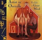 Artist in Overalls: The Life of Grant Wood by John Duggleby c1996 VGC Hardcover