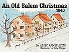 An Old Salem Christmas, 1840 by Karen Cecil Smith c2008, VGC Hardcover