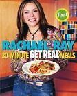 Rachael Ray's 30-Minute Get Real Meals c2005 VGC Paperback