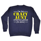 Crazy Aunt Everyone Warned You SWEATSHIRT Auntie Family Funny Gift Birthday