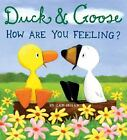 Duck and Goose: How Are You Feeling? by Tad Hills c2009 NEW Board Book