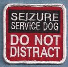 DO NOT DISTRACT SEIZURE SERVICE DOG vest patch ---- Sew on or with hook back