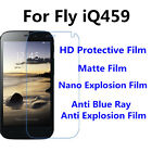 3pcs For Fly iQ459 High Clear/Matte/Nano Explosion/Anti Blue Ray Screen Film