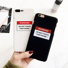 Ultra Slim Matte Warning Hard PC Case Cover for Apple iPhone 5 5s 6 6s 7 7 Plus