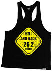 Hell And Back 26.2 Miles MUSCLE VEST singlet birthday funny gift running runner