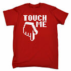 Touch Me Finger Design MENS T-SHIRT tee birthday fashion geek nerd PC funny gift