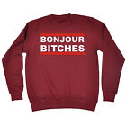 Bonjour Bitches SWEATSHIRT birthday fashion sarcastic rude offensive funny gift