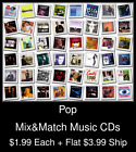 Pop(15) - Mix&Match Music CDs @ $1.99/ea + $3.99 flat ship