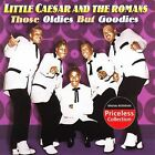 Little Caesar & The Romans - Those Oldies But Goodies (NEW CD, 2006)