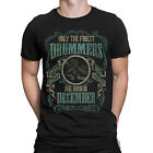 Mens DRUMS T-Shirt Finest DRUMMERS Born DECEMBER Music Birthday Christmas