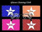 SUPERSTAR PERSONALISED GLASSES/SPECTACLES CLEANING CLOTH  BIRTHDAY XMAS GIFT