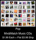 Pop(13) - Mix&Match Music CDs @ $1.99/ea + $3.99 flat ship