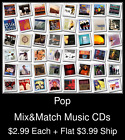 Pop(17) - Mix&Match Music CDs @ $2.99/ea + $3.99 flat ship