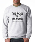 Long Sleeve T-shirt The More I Talk To People More I Love Feeding Squirrels