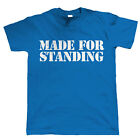 Made For Standing, Mens Football Casual T Shirt