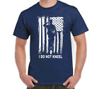 I Don't Kneel T-Shirt I Stand for the National Anthem Patriotic American Flag