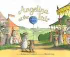 Angelina at the Fair by Katharine Holabird c2002, VGC HC, We Combine Shipping