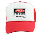 Trucker Hat Cap Foam Mesh Danger I Do Dumb Things Funny Sign