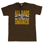 Finest Dads Play Snooker, Mens T Shirt - Fathers Day Birthday Gift Dad Present