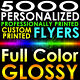 5000 PERSONALIZED CUSTOM PRINTED FLYERS 8.5x5.5 Full Color Gloss 1/2 Page 2side