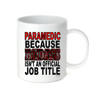 Coffee Cup Mug Travel 11 15 oz Paramedic Because Badass Isn't Official Job Title