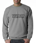 Oneliner crewneck SWEATSHIRT I Would  Explain It But Out Of Puppets Crayons