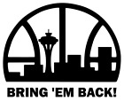 Seattle Supersonics BRING 'EM BACK Decal, Sticker for Car, Windows, Outdoors etc on eBay