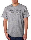 Bayside Made USA T-shirt Sometimes I Drink Water Surprise My Liver Funny
