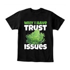 Fortnit3 Battle Royale Why I Have Trust Issues Bush Men's T shirt Clothing Tee