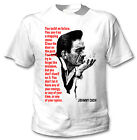 JOHNNY CASH QUOTE INSPIRED - NEW COTTON WHITE TSHIRT