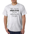 Unique T-shirt Gildan No I'm Not Arguing I'm Just Explaining Why I'm Right