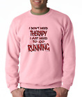 Long Sleeve T-shirt Funny Novelty I Don't Need Therapy I Just Need To Go Running