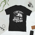 I Love It When She Bends Over Funny Fishing T-Shirt