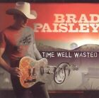 Time Well Wasted by Brad Paisley (CD, Aug-2005, Arista)