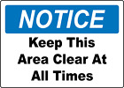 OSHA NOTICE - KEEP THIS AREA CLEAR AT ALL TIMES | Adhesive Vinyl Sign Decal