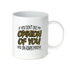 Coffee Cup Travel Mug 11 15 If You Don't Like My Opinion Of You Improve Change