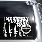 My Gun Family Is Louder Than Yours Vinyl Decal rifle M16 AK47 car sticker K519
