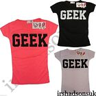 NEW GIRLS GEEK PRINT FASHION T SHIRT/TOP VARIOUS COLOURS SHORT SLEEVE