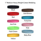 1 Inch Medium Heavy Cotton Webbing - Pick Your Quantity  Colors - FREE SHIPPING