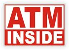ATM Inside Vinyl Decal / Sticker / Teller Office Station Gas Pump Label