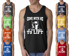 Come With Me If You Want To Lift Arnold Men Tank Top Gym Bodybuilding Shirt TANK