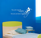 You can't stop the waves, but you can learn to surf. - Famous Wall Quote Decals