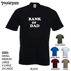 'Bank of Dad' Funny mens Dad / Father T-shirt. S-XXL