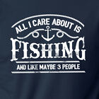 all about fish houston - ALL I CARE ABOUT IS FISHING hunting funny outdoors camping fisherman T-Shirt