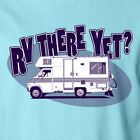 RV There Yet? funny camping family traveling vacation outdoors movie T-Shirt