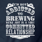 I'M NOT ADDICTED TO BREWING funny beer T-Shirt brew drinking alcohol brewers
