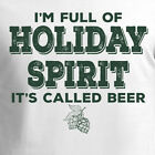 FULL OF HOLIDAY SPIRIT CALLED BEER funny Christmas gift 3/4 Sleeve T-Shirt